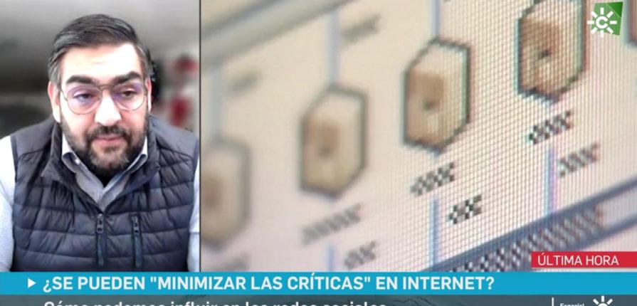 Canal Sur entrevista a nuestro experto Manuel Huerta sobre la posibilidad de minimizar las críticas en la red