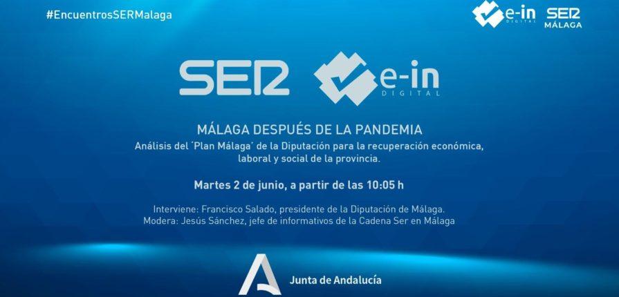 """E-IN Digital coorganiza el Encuentro SER on line 'Málaga tras la pandemia"""" con Francisco Salado, presidente de la Diputación"""